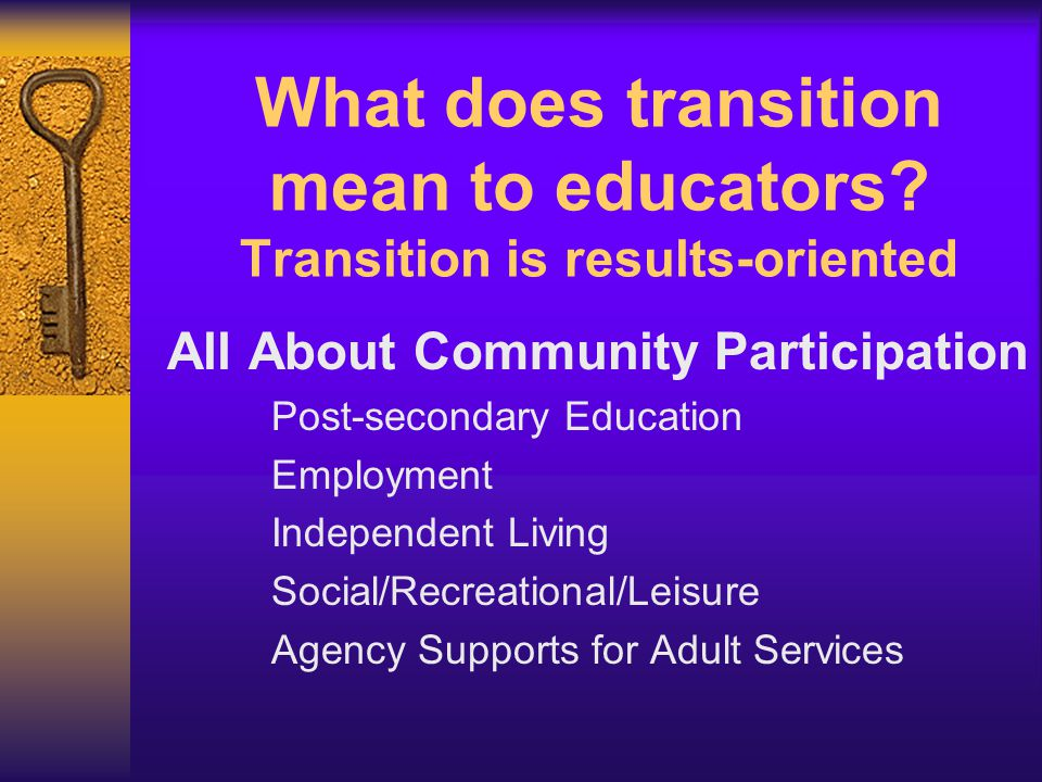 What does transition mean to educators.