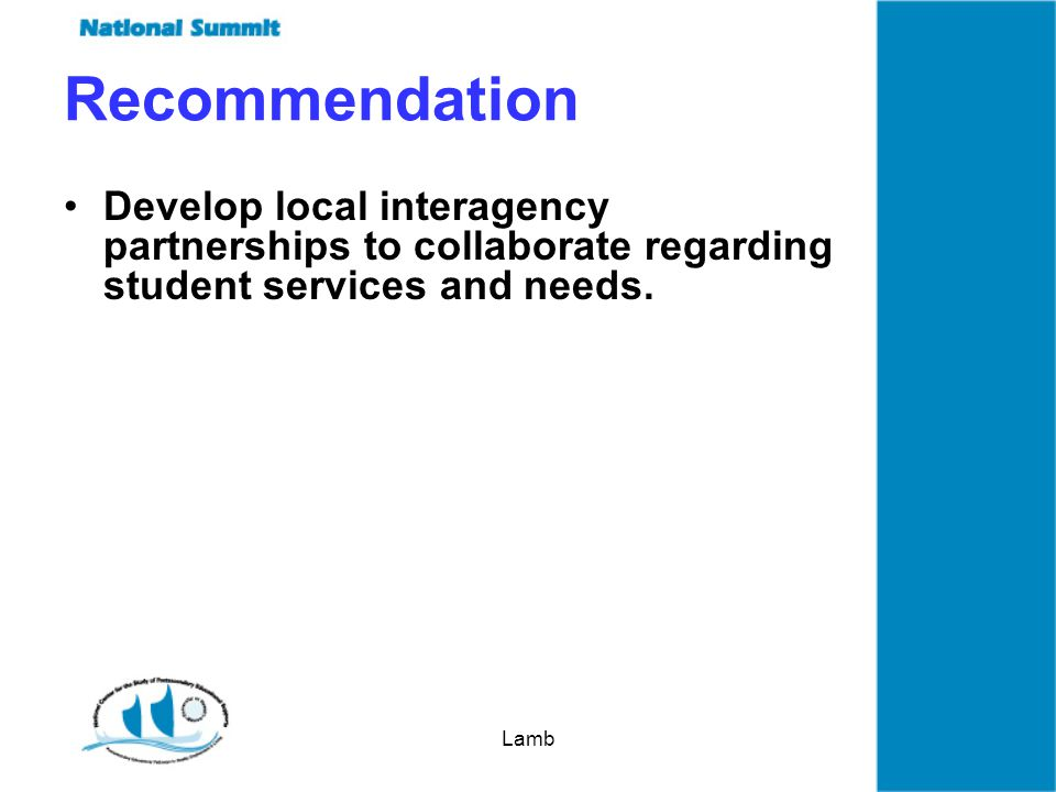 Lamb Recommendation Develop local interagency partnerships to collaborate regarding student services and needs.