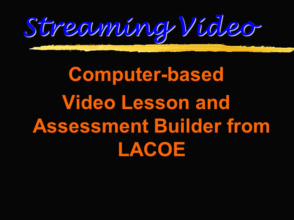Computer-based Video Lesson and Assessment Builder from LACOE