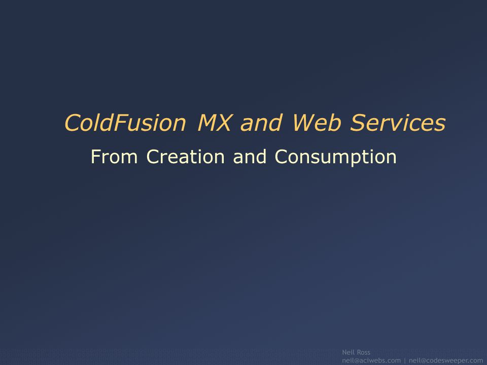 ColdFusion MX and Web Services From Creation and Consumption