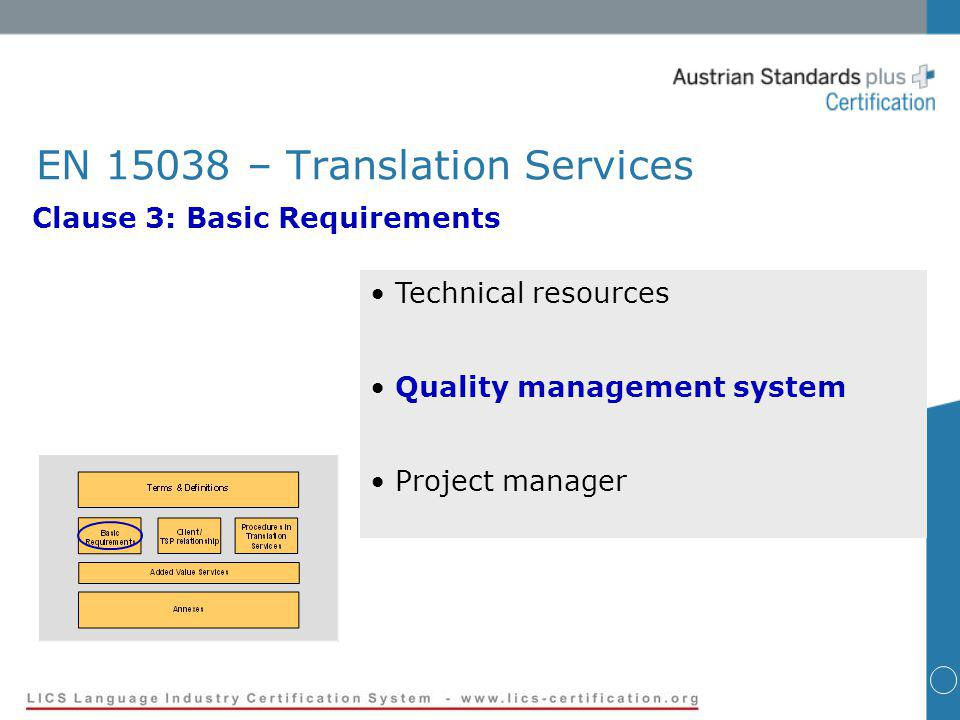 EN 15038 – Translation Services Clause 3: Basic Requirements Technical resources Quality management system Project manager