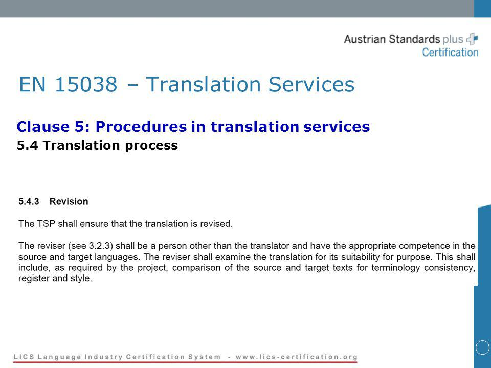 EN 15038 – Translation Services Clause 5: Procedures in translation services 5.4 Translation process