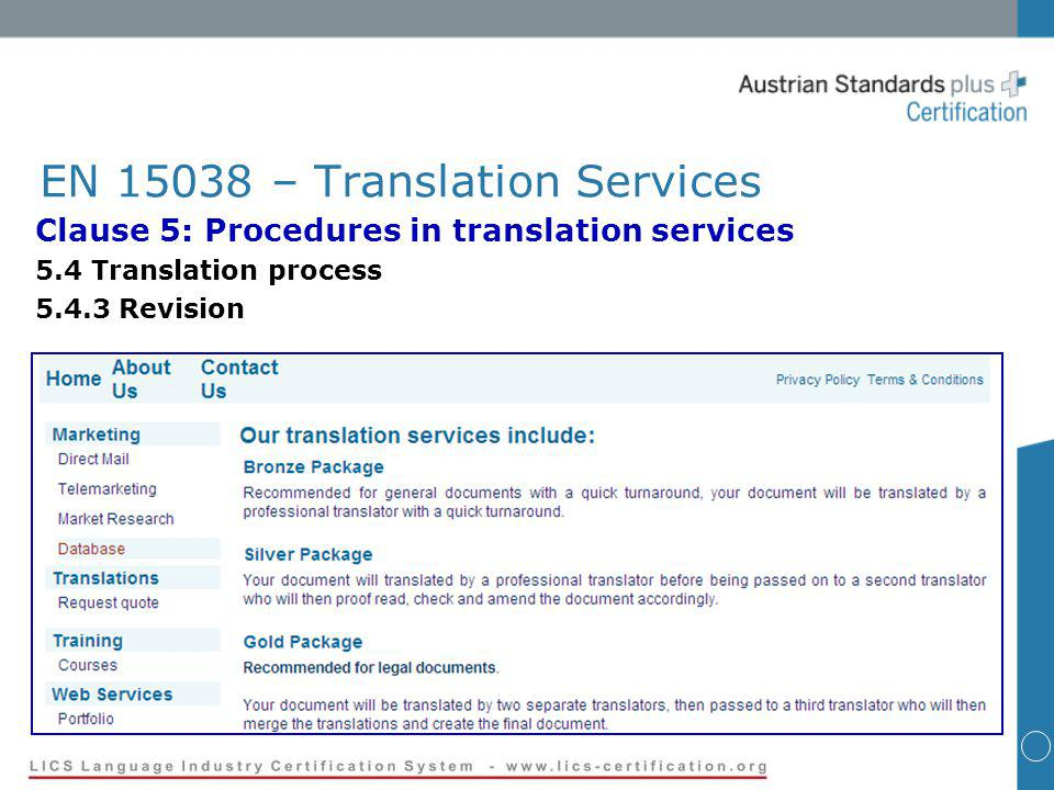EN 15038 – Translation Services Clause 5: Procedures in translation services 5.4 Translation process 5.4.3 Revision