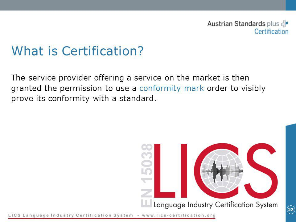 22 What is Certification.