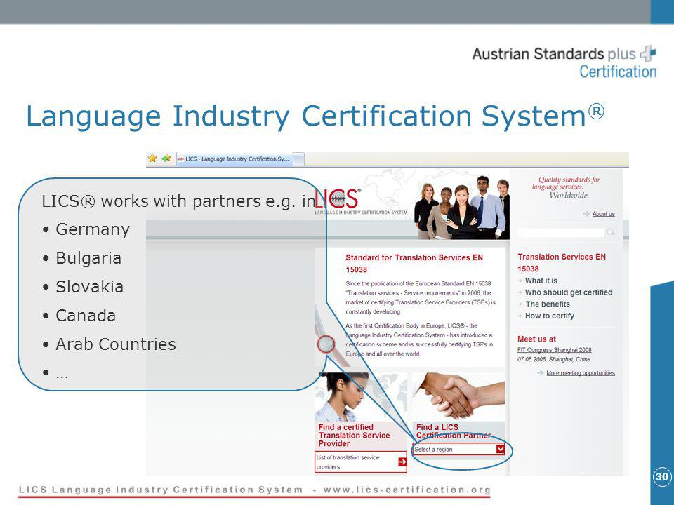 30 Language Industry Certification System ® LICS® works with partners e.g.