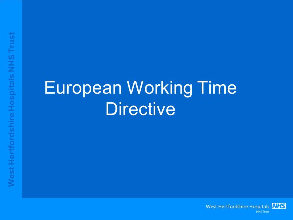West Hertfordshire Hospitals NHS Trust European Working Time Directive