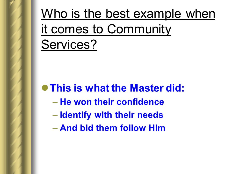 Who is the best example when it comes to Community Services.