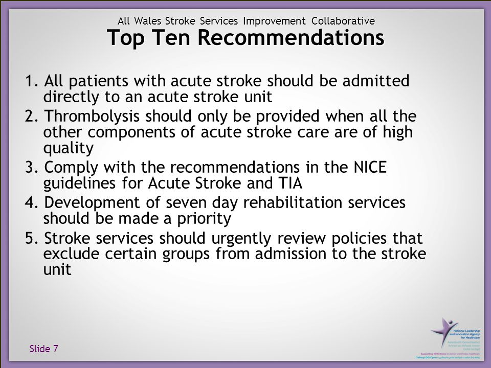 Slide 8 All Wales Stroke Services Improvement Collaborative Recommendations continued 6.