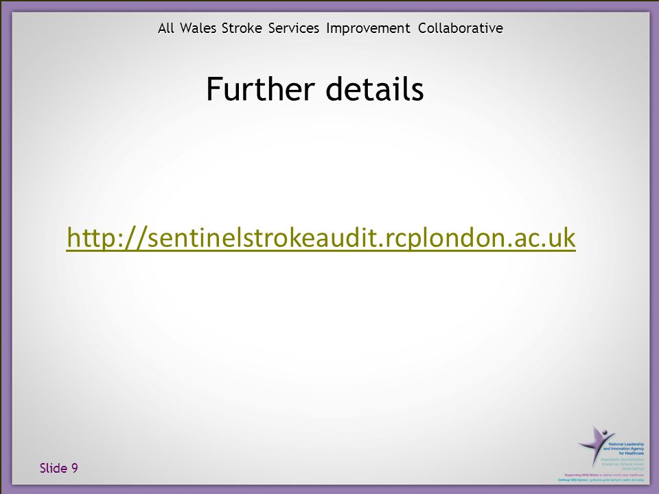 Slide 10 All Wales Stroke Services Improvement Collaborative RCP Process Audit 2008 Clinico-demographic results National England Wales N.
