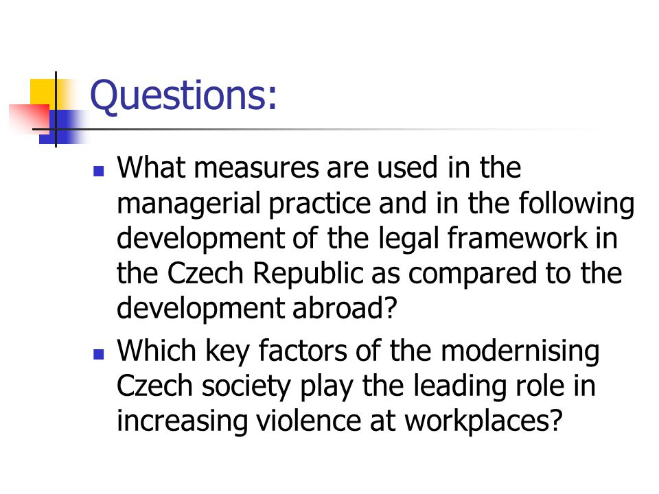 Questions: What measures are used in the managerial practice and in the following development of the legal framework in the Czech Republic as compared to the development abroad.