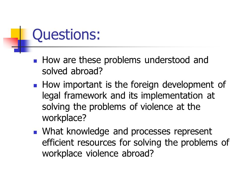 Questions: How are these problems understood and solved abroad.