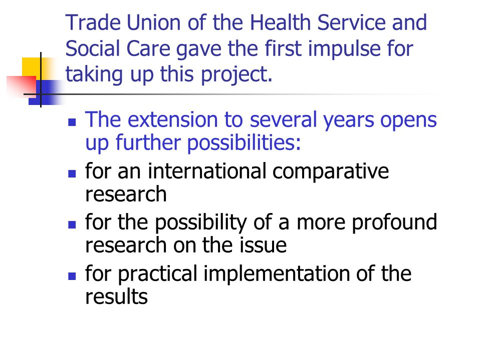 Trade Union of the Health Service and Social Care gave the first impulse for taking up this project.