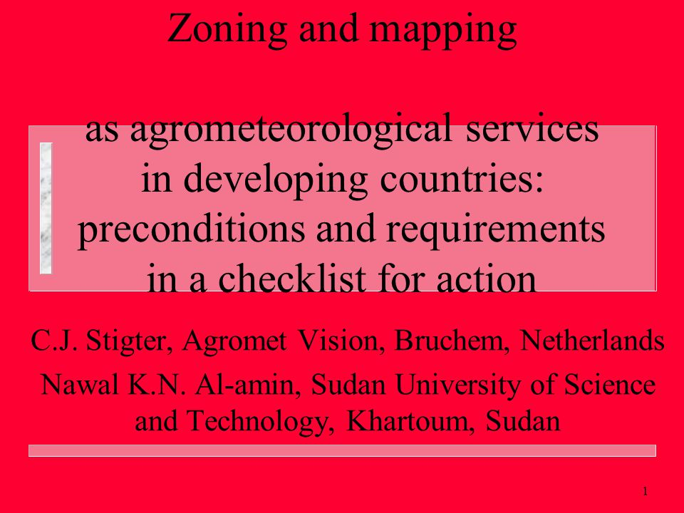 1 Zoning and mapping as agrometeorological services in developing countries: preconditions and requirements in a checklist for action C.J.