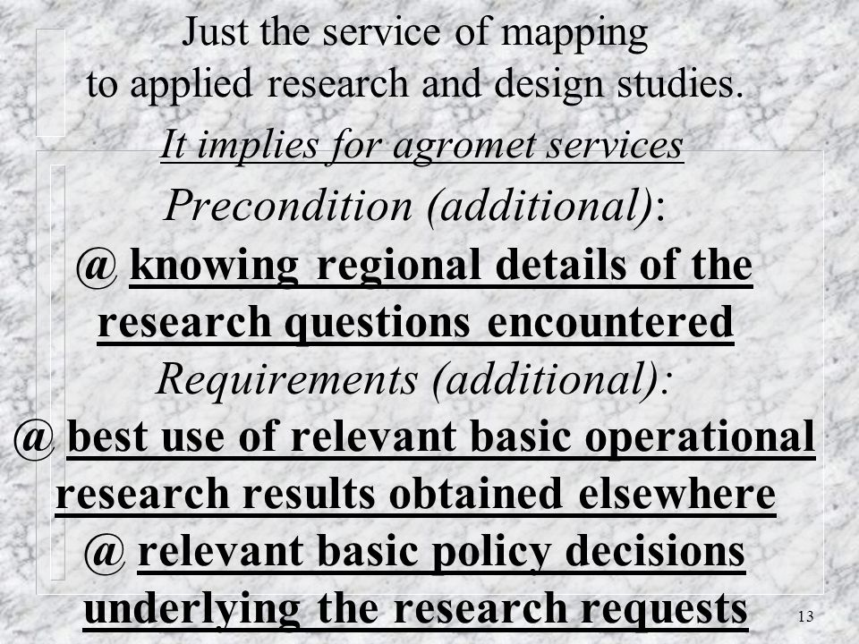 13 Just the service of mapping to applied research and design studies.