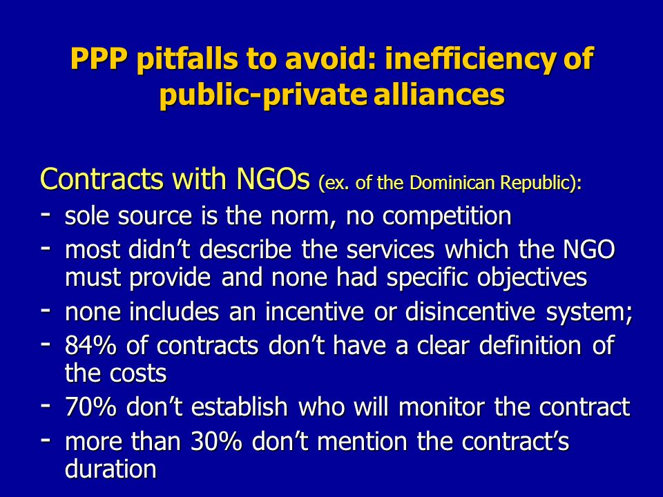 PPP pitfalls to avoid: inefficiency of public-private alliances Contracts with NGOs (ex.