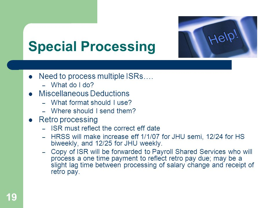 19 Special Processing Need to process multiple ISRs….