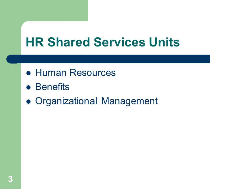 3 HR Shared Services Units Human Resources Benefits Organizational Management