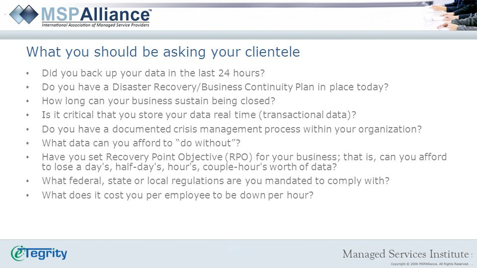 What you should be asking your clientele Did you back up your data in the last 24 hours.