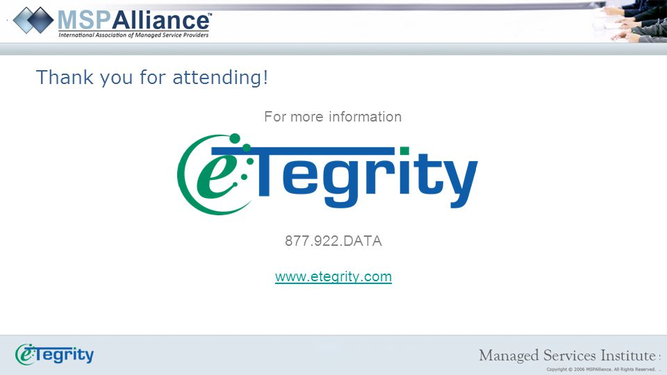 For more information 877.922.DATA www.etegrity.com Thank you for attending!