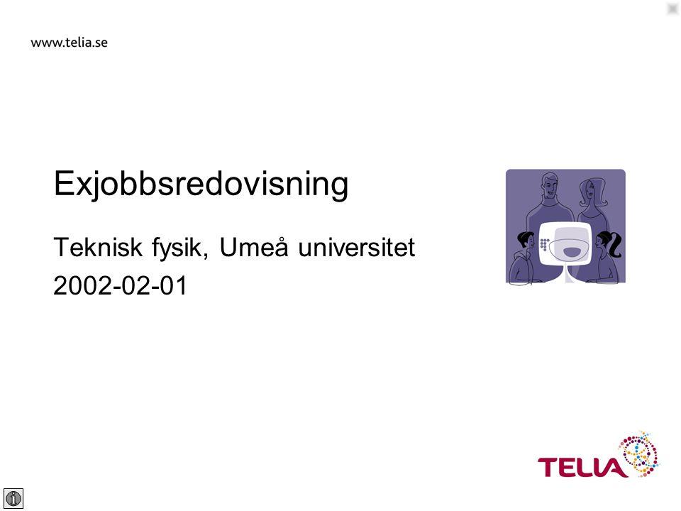 Public Thomas Mejtoft 0 2002-02-01 Exjobbsredovisning Teknisk fysik, Umeå universitet 2002-02-01