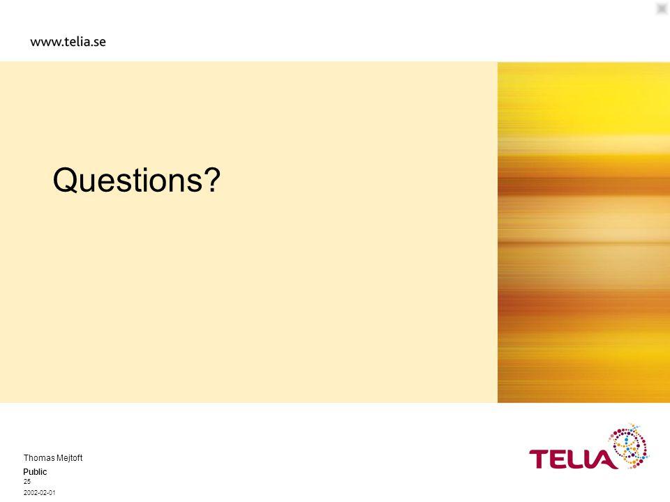 Public Thomas Mejtoft 25 2002-02-01 Questions?