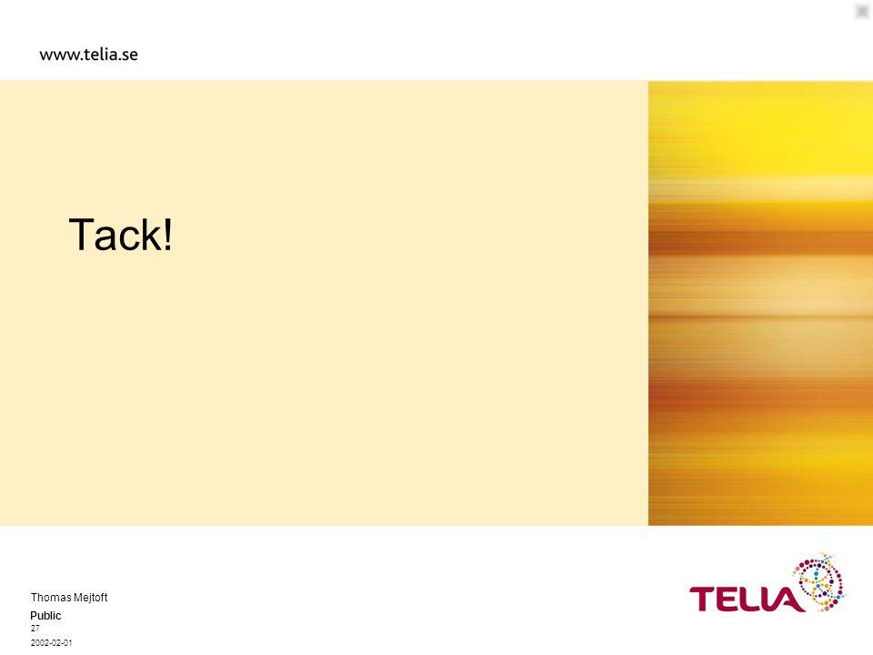 Public Thomas Mejtoft 27 2002-02-01 Tack!