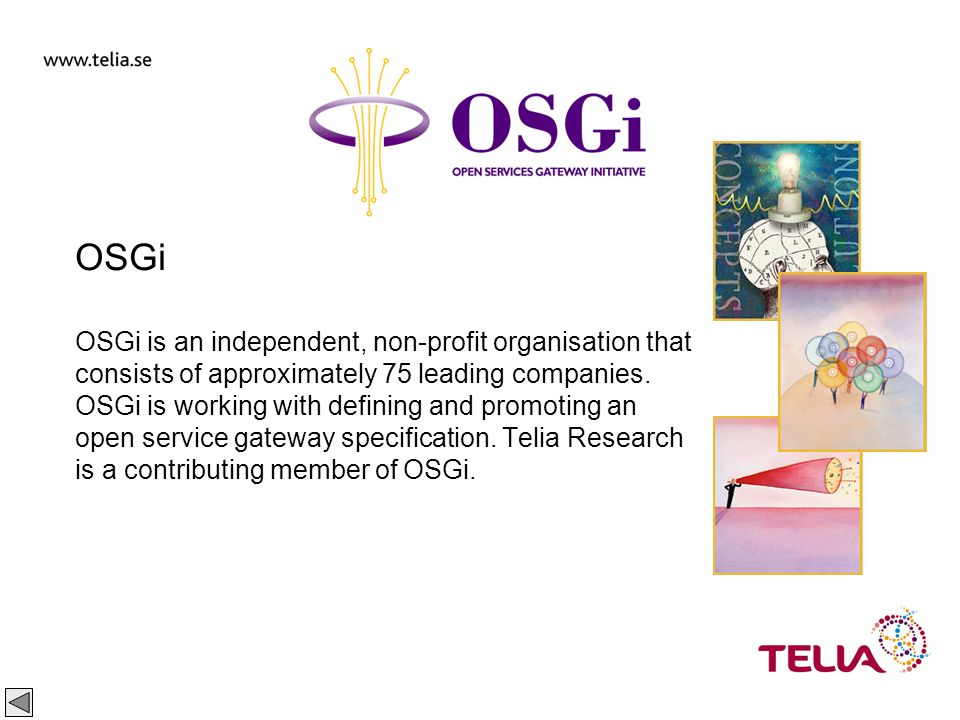 Public Thomas Mejtoft 31 2002-02-01 OSGi OSGi is an independent, non-profit organisation that consists of approximately 75 leading companies.