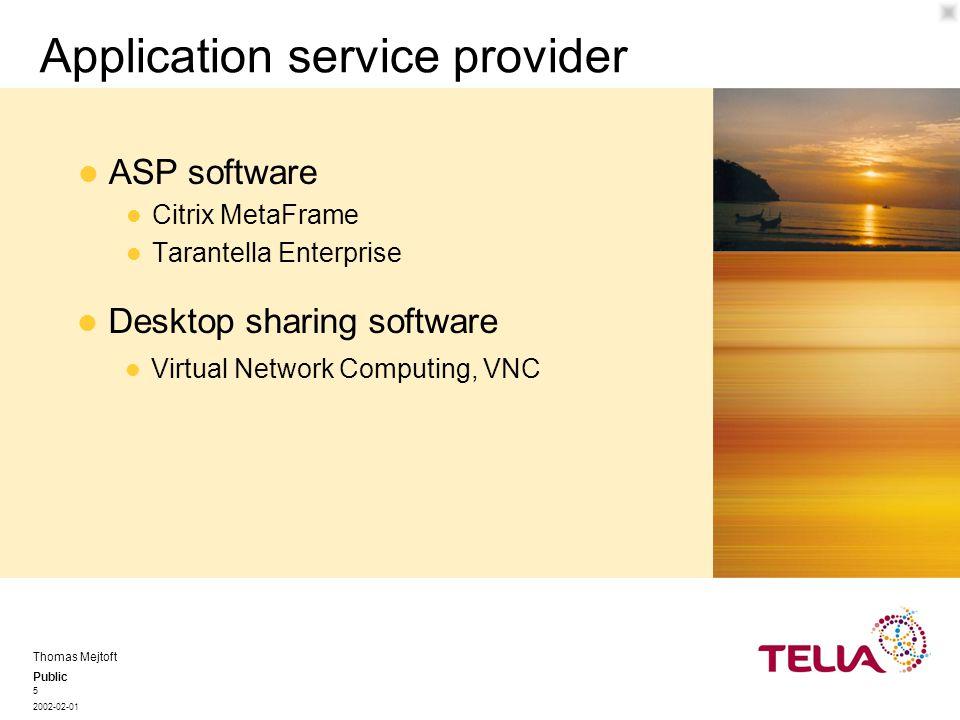 Public Thomas Mejtoft 2002-02-01 5 Application service provider Citrix MetaFrame Tarantella Enterprise ASP software Virtual Network Computing, VNC Desktop sharing software