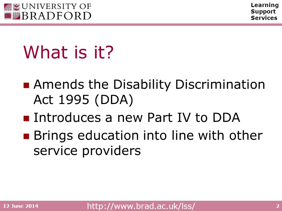 http://www.brad.ac.uk/lss/ Learning Support Services 12 June 20143 What is unlawful.