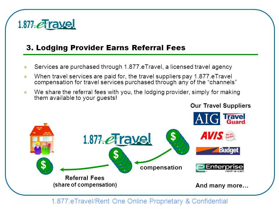 1.877.eTravel/Rent One Online Proprietary & Confidential $ $ $ 3.