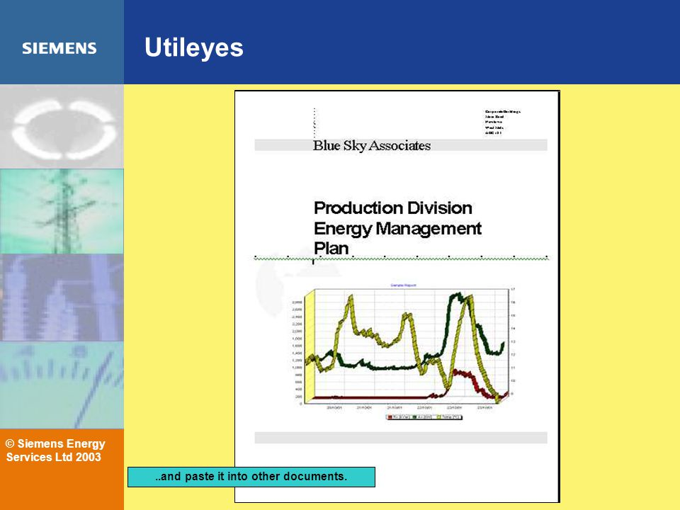 © Siemens Energy Services Ltd 2003 Utileyes..and paste it into other documents.