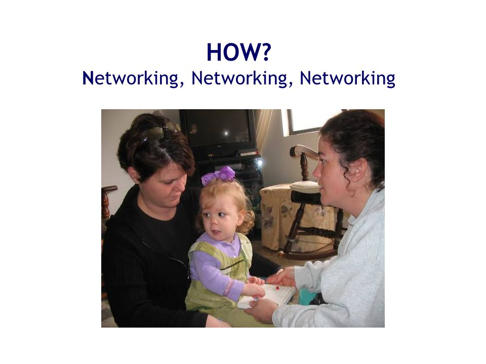 HOW Networking, Networking, Networking