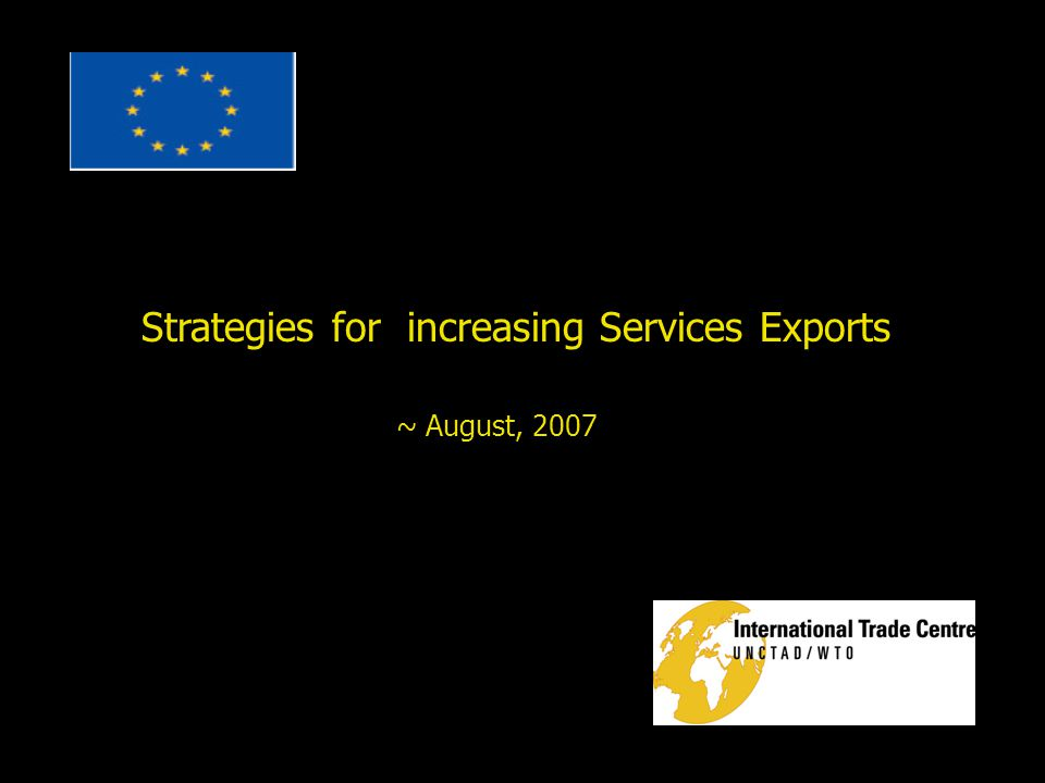 Strategies for increasing Services Exports ~ August, 2007