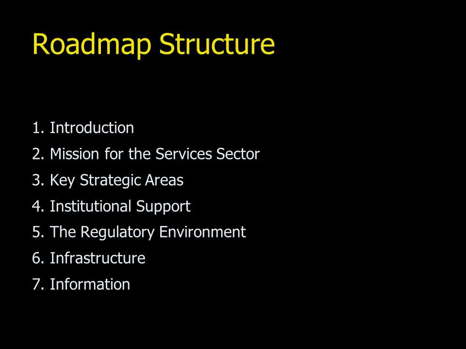 Roadmap Structure 1. Introduction 2. Mission for the Services Sector 3.