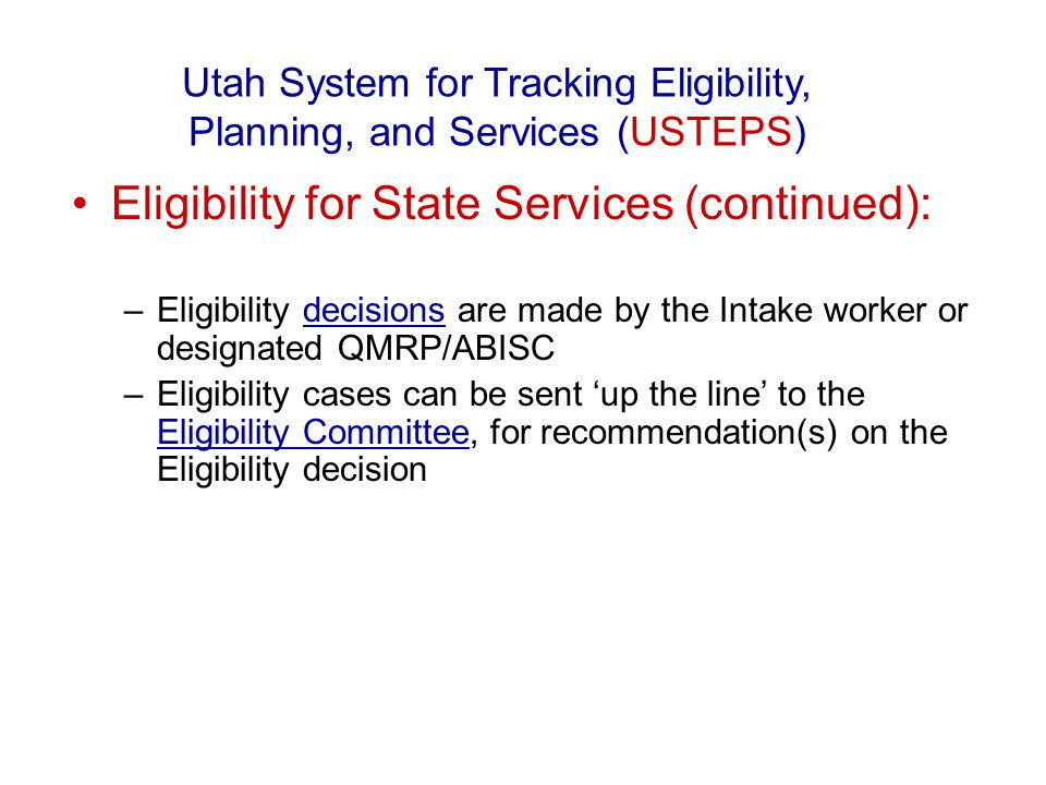 Activation / Inactivation Inactivation / Re-activation, as requested by the Consumer, is performed by the Intake worker.Inactivation / Re-activation Utah System for Tracking Eligibility, Planning, and Services (USTEPS)