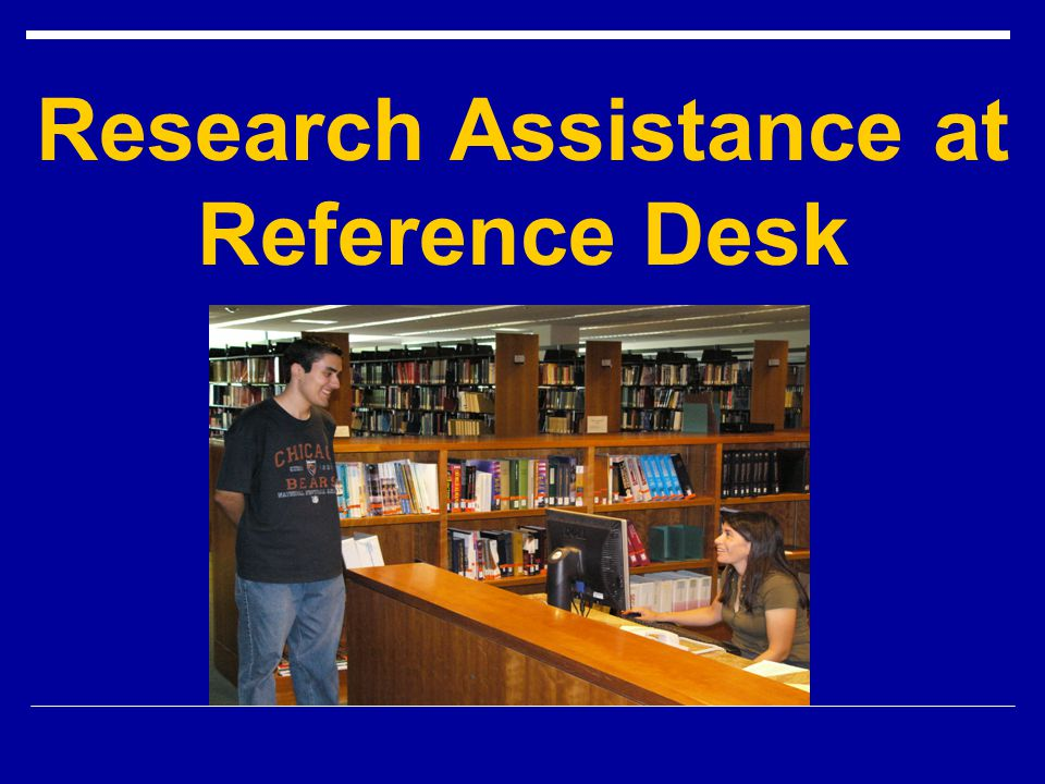 Research Assistance at Reference Desk