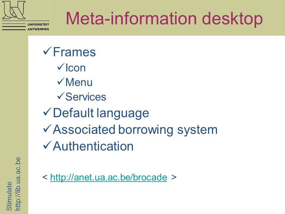 Meta-information desktop Stimulate   Frames Icon Menu Services Default language Associated borrowing system Authentication
