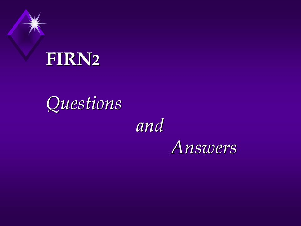 FIRN 2 Questions and Answers