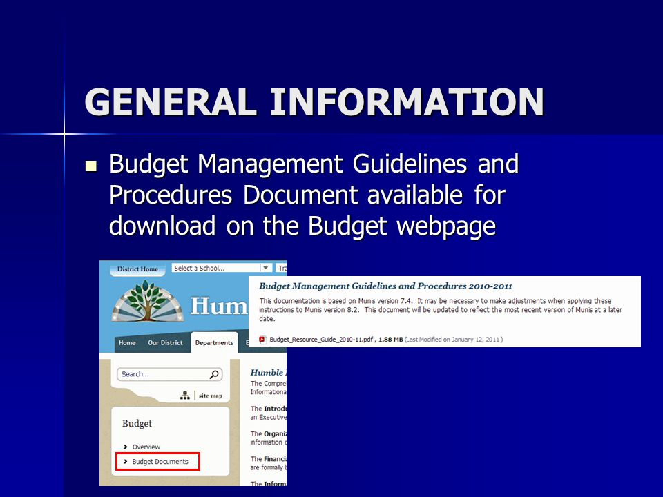 GENERAL INFORMATION Budget Management Guidelines and Procedures Document available for download on the Budget webpage Budget Management Guidelines and