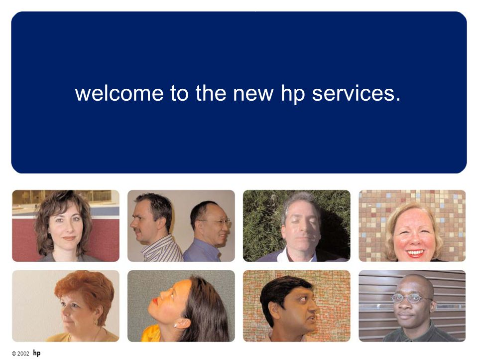 © 2002 welcome to the new hp services.