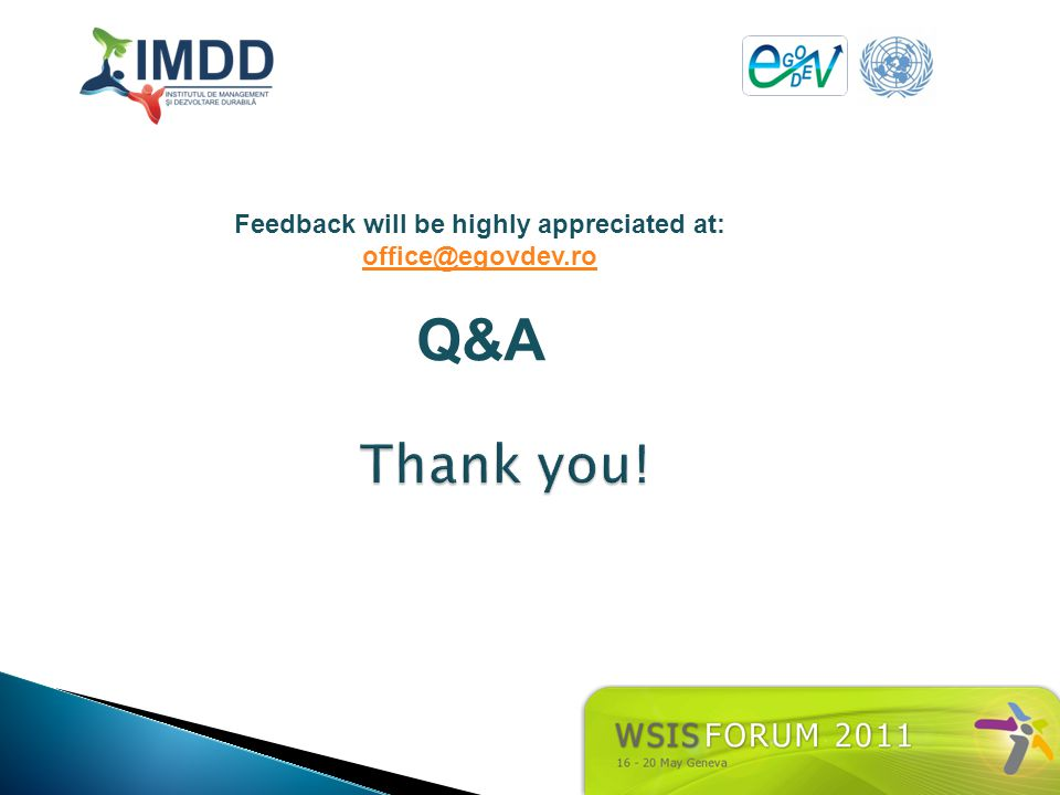 Feedback will be highly appreciated at: office@egovdev.ro Q&A