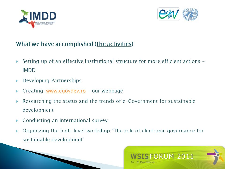 What we have accomplished (the activities): Setting up of an effective institutional structure for more efficient actions - IMDD Developing Partnershi