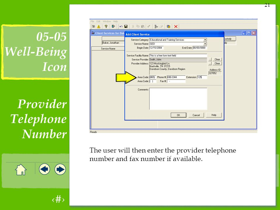 21 The user will then enter the provider telephone number and fax number if available.