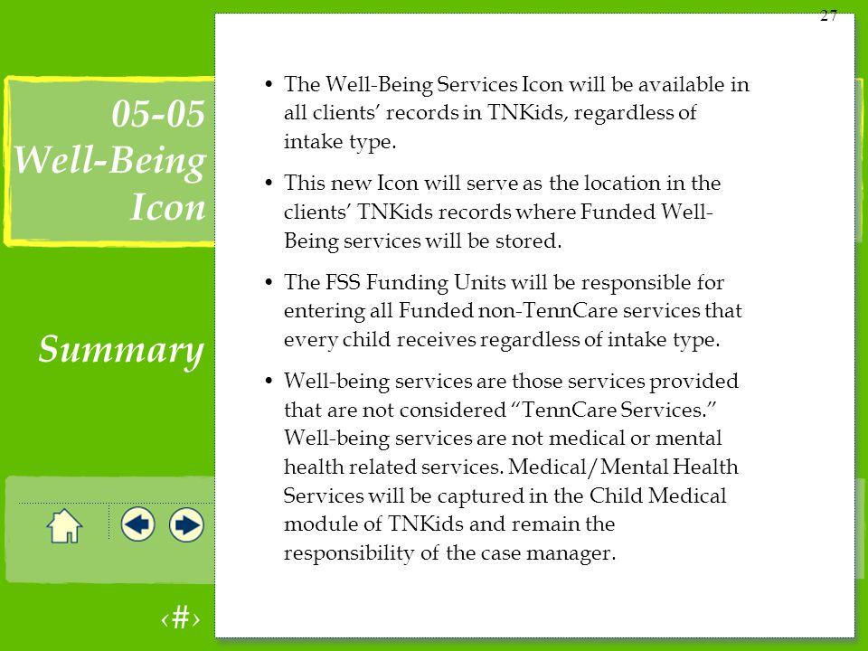 27 The Well-Being Services Icon will be available in all clients records in TNKids, regardless of intake type.