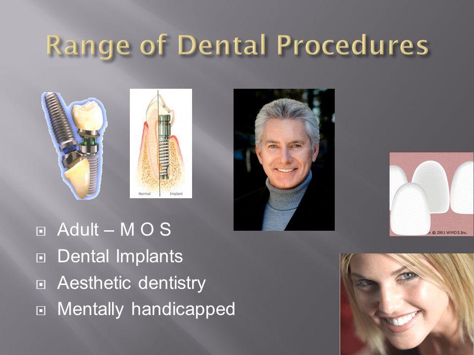 Adult – M O S Dental Implants Aesthetic dentistry Mentally handicapped