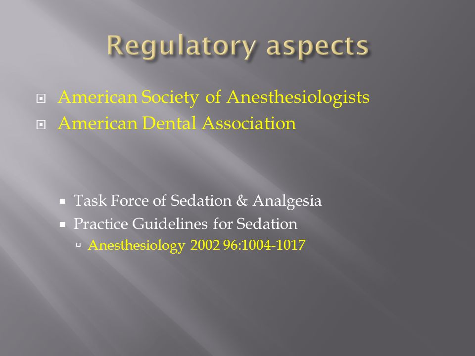 American Society of Anesthesiologists American Dental Association Task Force of Sedation & Analgesia Practice Guidelines for Sedation Anesthesiology 2