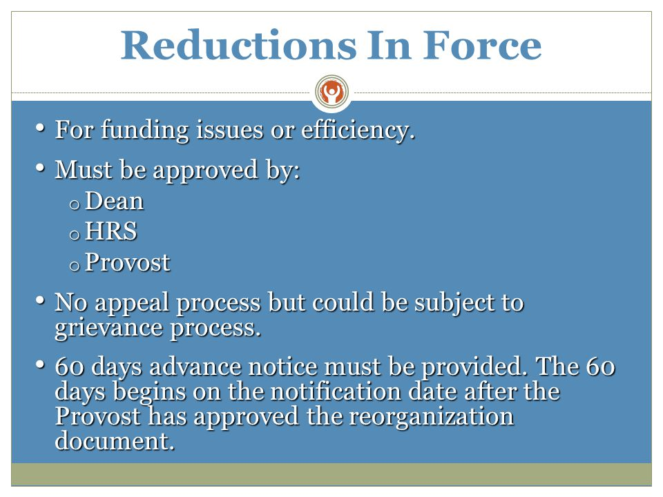 Reductions In Force For funding issues or efficiency.