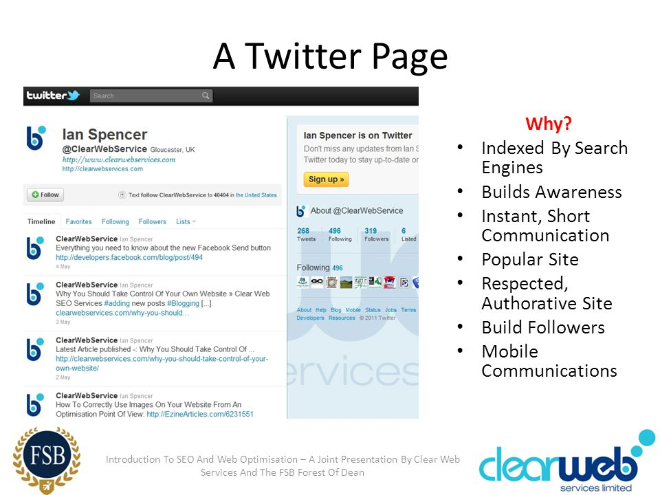 A Twitter Page Why? Indexed By Search Engines Builds Awareness Instant, Short Communication Popular Site Respected, Authorative Site Build Followers M