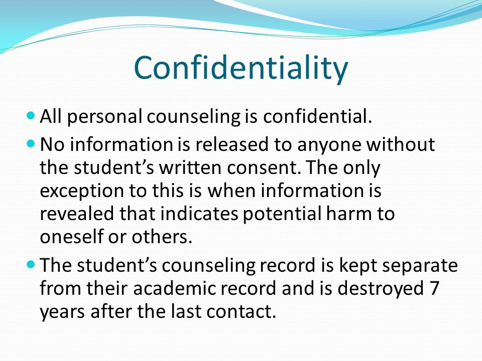 Confidentiality All personal counseling is confidential.