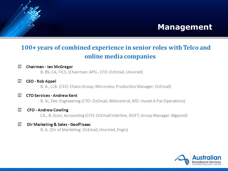 100+ years of combined experience in senior roles with Telco and online media companies Chairman - Ian McGregor B.